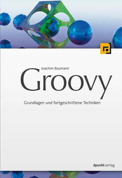 Groovy: Grundlagen und fortgeschrittene Techniken