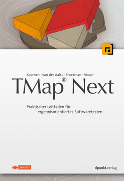 TMap® Next: Praktischer Leitfaden für ergebnisorientiertes Softwaretesten