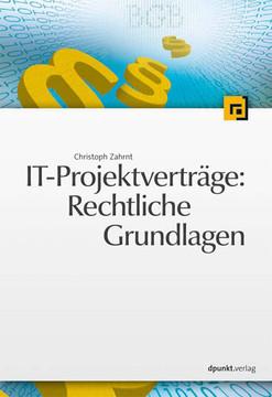 IT-Projektverträge: Rechtliche Grundlagen