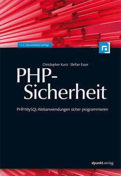 PHP-Sicherheit: PHP/MySQL-Webanwendungen sicher programmieren