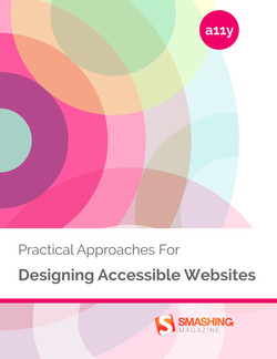Practical Approaches For Designing Accessible Websites