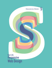 Cover of Smashing Book 5: Real-Life Responsive Web Design