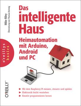 Das intelligente Haus – Heimautomation mit Arduino und Android und PC
