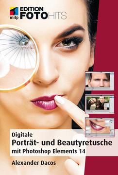 Porträt- und Beautyretusche - Mit Photoshop Elements 14