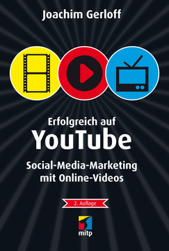 Erfolgreich auf YouTube - Social-Media-Marketing mit Online-Videos