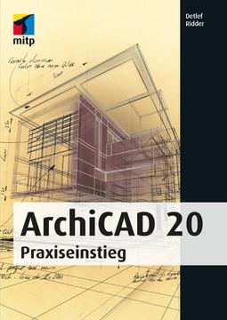 ArchiCAD 20 - Praxiseinsteig
