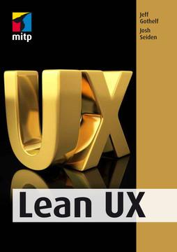 Lean UX - Mit der Lean-Methode zu besserer User Experience