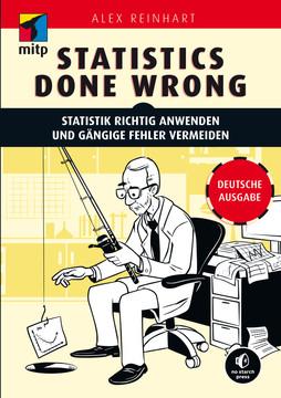Statistics Done Wrong - Statistik richtig anwenden und gängige Fehler vermeiden -- Deutsche Ausgabe