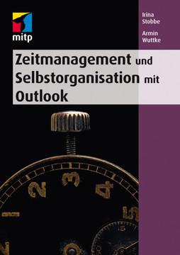 Zeitmanagement und und Selbstorganisation mit Microsoft Outlook für die Versionen 2010 - 2016