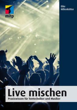 Live mischen - Ratgeber für Tontechniker und Musiker