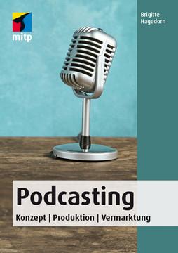 Podcasting - Konzept, Produktion, Vermarktung