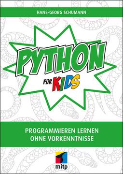 Python für Kids -- Programmieren lernen ohne Vorkenntnisse