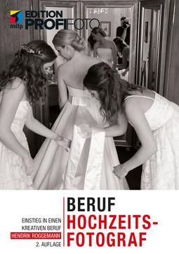 Beruf Hochzeitsfotograf- Einstieg in einen kreativen Beruf, Edition ProfiFoto, 2. Auflage
