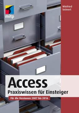 Access 2016 - Praxiswissen für Einsteiger