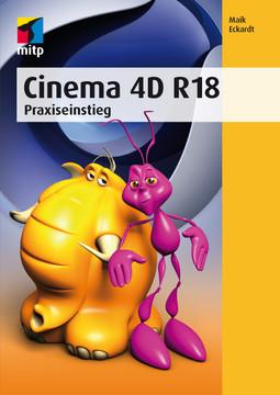 Cinema 4D R18 - Praxiseinstieg