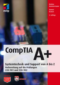 CompTIA A+ - Vorbereitung auf die Prüfungen 220-901 und 220-902, 4. Auflage