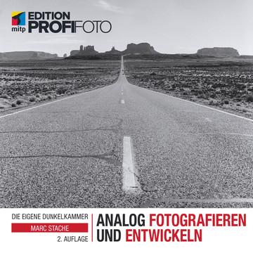 Analog fotografieren und entwickeln, 2. Auflage - Edition ProfiFoto