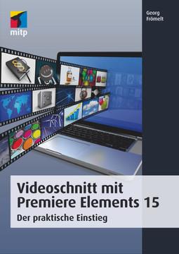 Premiere Elements 15 - Der praktische Einstieg