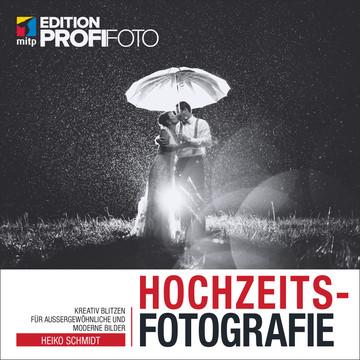 Hochzeitsfotografie - Mit kreativen Blitztechniken zu außergewöhnlichen Fotos
