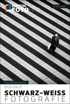 Digitale Schwarz-Weiß-Fotografie - Edition FotoHits