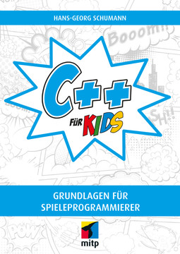 C++ für Kids - Grundlagen für Spieleprogrammierer