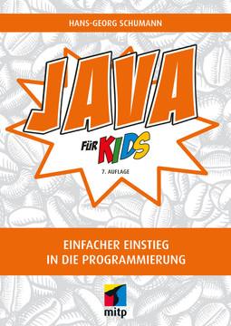 Java für Kids -- Einfacher Einstieg in die Programmierung, 7. Auflage