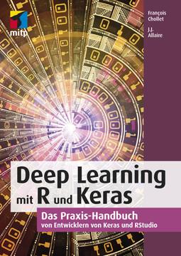 Deep Learning mit R und Keras - Das Praxis-Handbuch von Entwicklern von Keras und RStudio