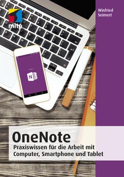 OneNote 2019 - Praxiswissen für die Arbeit mit Computer, Smartphone und Tablet
