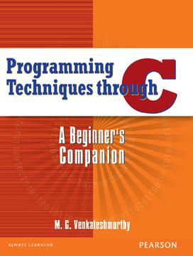 Programming Techniques Through C: A Beginner's Companion