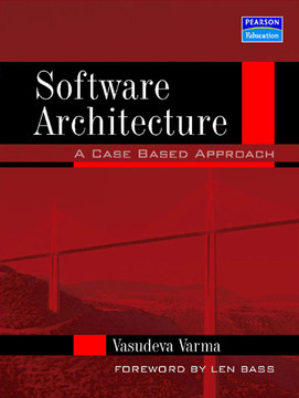 Software Architecture: A Case Based Approach