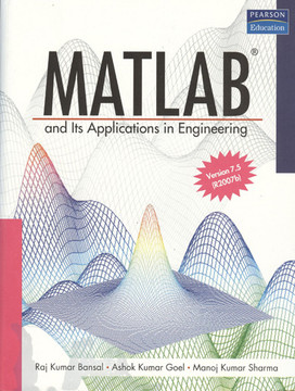 MATLAB® and Its Applications in Engineering: [Based on MATLAB 7.5 (R2007b)]