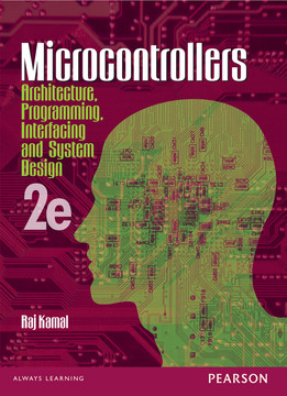 Microcontrollers: Architecture, Programming, Interfacing and System