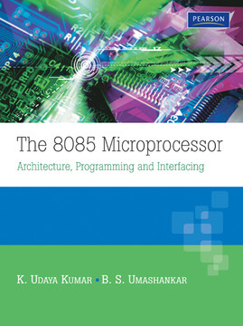 The 8085 Microprocessor: Architecture, Programming and Interfacing