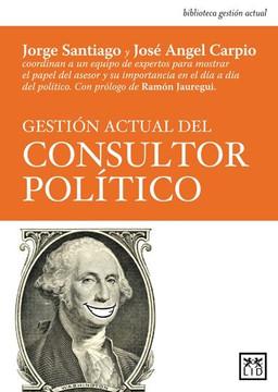 Gestión actual del consultor politico