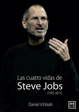 Las cuatro vidas de Steve Jobs