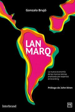 LANMARQ. La nueva economía de las marcas latinas