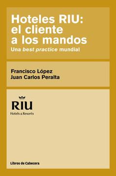 Hoteles RIU: el cliente a los mandos: Una best practice mundial