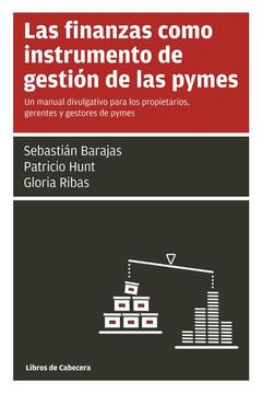 Las finanzas como instrumento de gestión de las pymes: Un manual divulgativo para los propietarios, gerentes y gestores de pymes