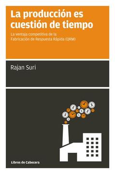 La producción es cuestión de tiempo: La ventaja competitiva de la Fabricación de Respuest Rápida (QRM)