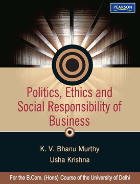 Politics, Ethics and Social Responsibility of Business