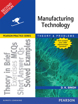 Manufacturing Technology: Theory and Problems, Second Edition