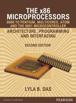 The x86 Microprocessors: 8086 to Pentium, Multicores, Atom and the 8051 Microcontroller, 2nd Edition