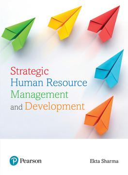 Strategic Human Resource Management and Development, 1e