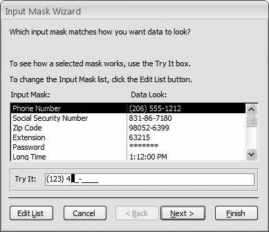 The Input Mask wizard starts with a short list of commonly used masks. Next to every mask, Access shows you what a sample formatted value looks like. Once you select a mask, you can try using it in the Try It text box. The Try It text box gives you the same behavior that your field will have once you apply the mask.