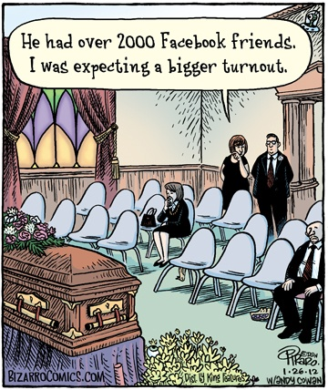 "The useless metric ""number of friends."" (Courtesy of Dan Piraro.)"