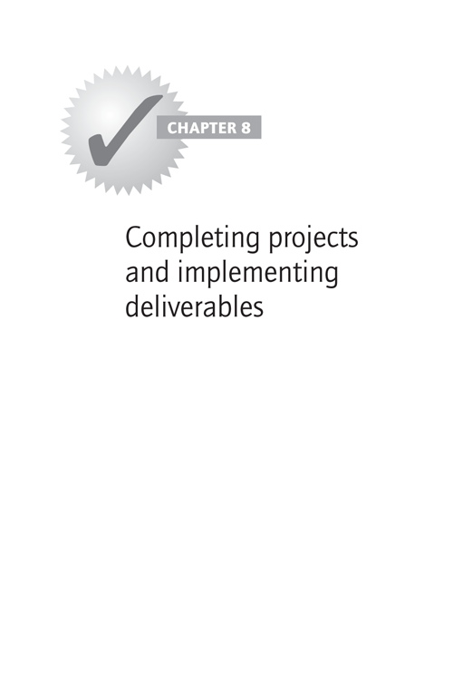 CHAPTER 8: Completing projects and implementing deliverables