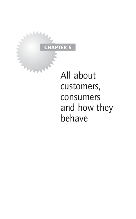 Chapter 5 All about customers, consumers and how they behave