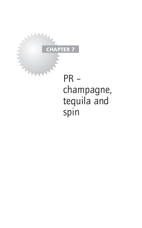 Chapter 7 PR – champagne, tequila and spin