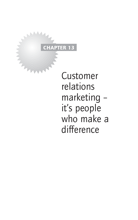 Chapter 13 Customer relations marketing – it's people who make a difference