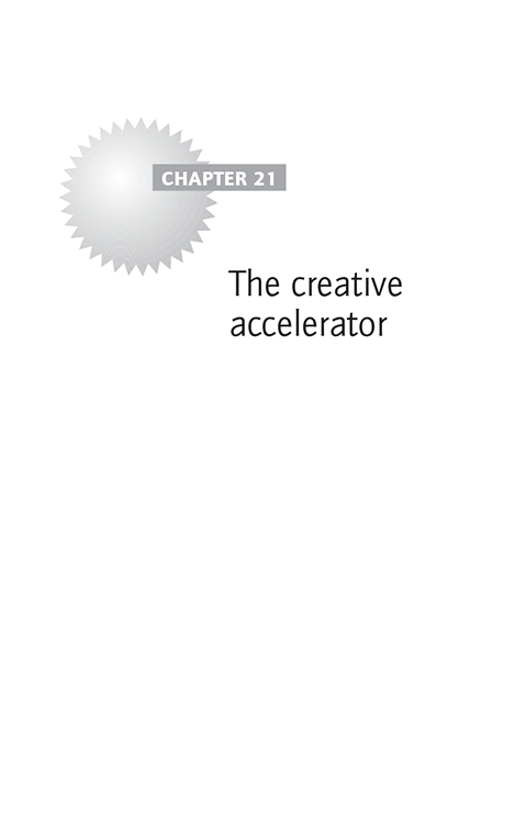 Chapter 21 The creative accelerator